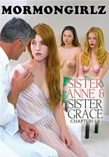 Mormon Girlz Sister Anne & Sister Grace Chapters 1-3